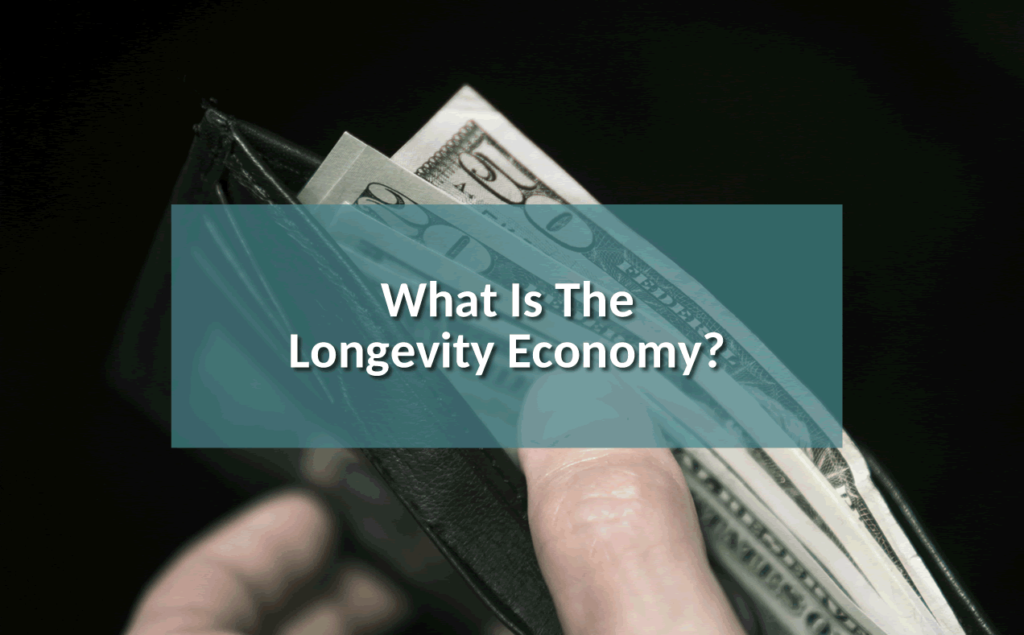 What is the Longevity Economy?