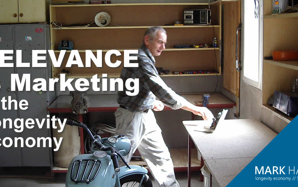 Relevance Is Marketing In The Longevity Economy