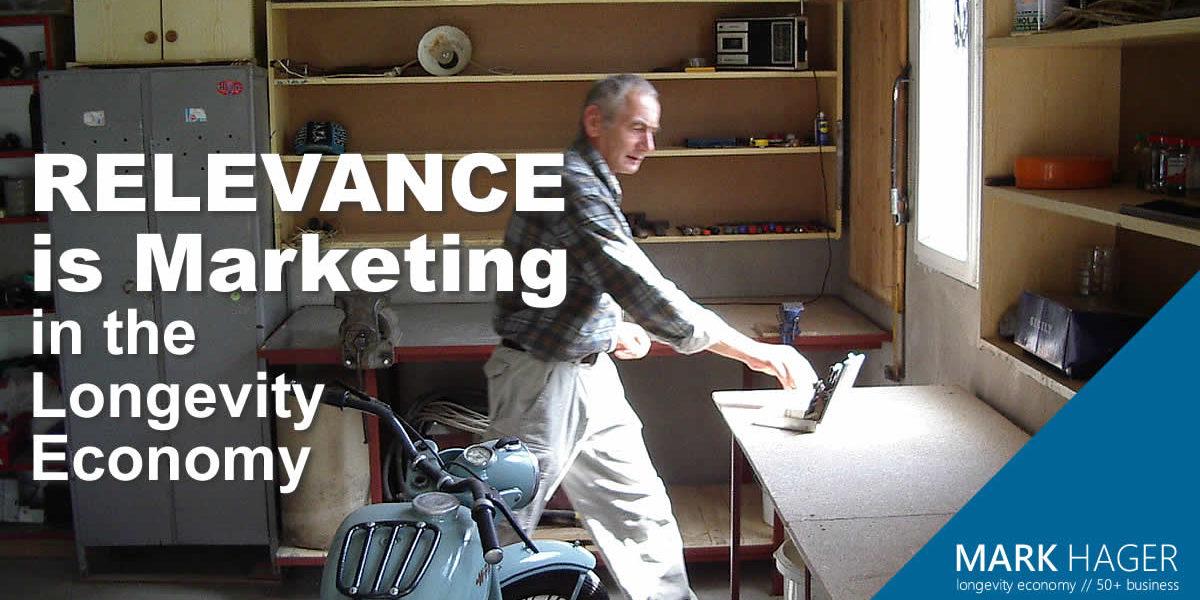 Relevance Is Marketing In The Longevity Economy