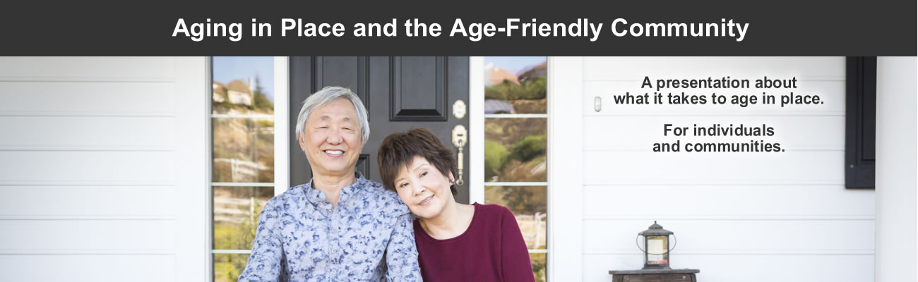 Aging in place and the age-friendly community