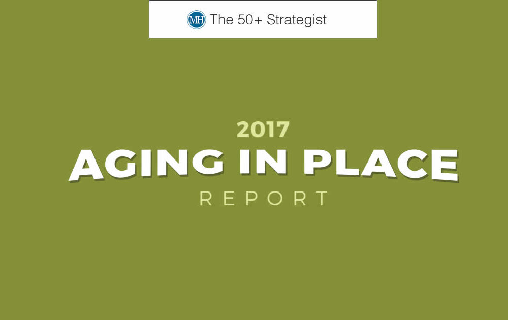 The 50+ Strategist – HomeAdvisor Aging in Place Report / Nov. 21, 2017